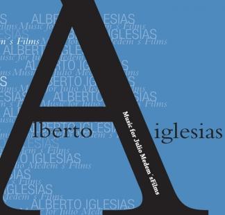 Alberto Iglesias / <br> Music for Julio Medem's Films