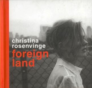 CHRISTINA ROSENVINGE / <br> FOREIGN LAND