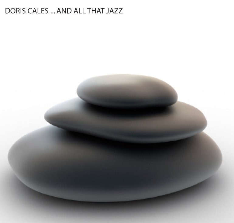 Doris Cales / <br> …and all that jazz