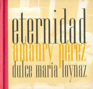 AMAURY PÉREZ / <br> ETERNIDAD