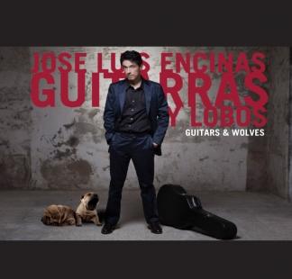 José Luis Encinas / <br> Guitarras y lobos