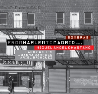 Miguel Angel Chastang / <br> From Harlem to Madrid Vol 2