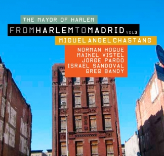 Miguel Angel Chastang / <br> From Harlem to Madrid Vol 3