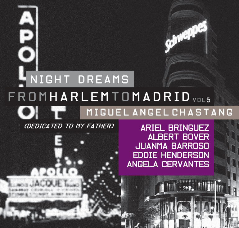Miguel Angel Chastang / <br> From Harlem to Madrid Vol 5