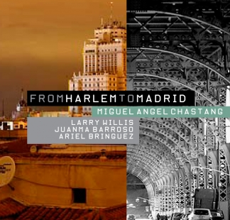 Miguel Angel Chastang / <br> From Harlem to Madrid Vol 1