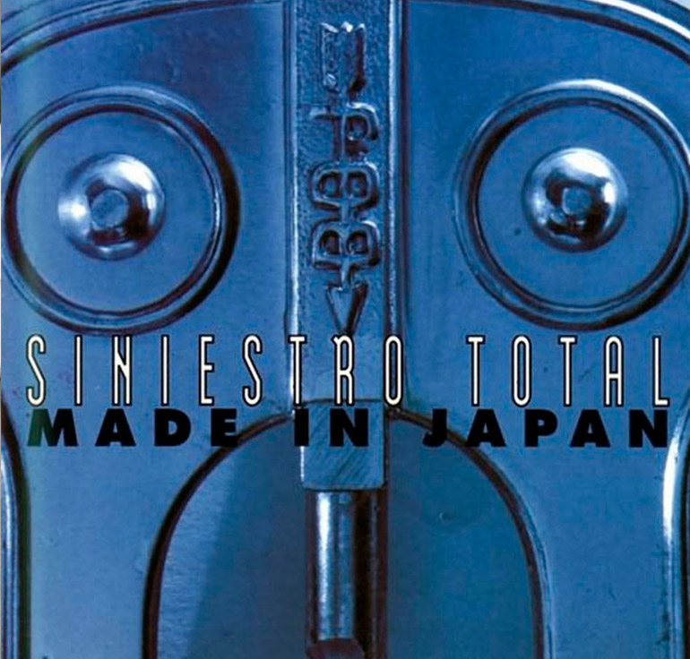 SINIESTRO TOTAL / <br> MADE IN JAPAN