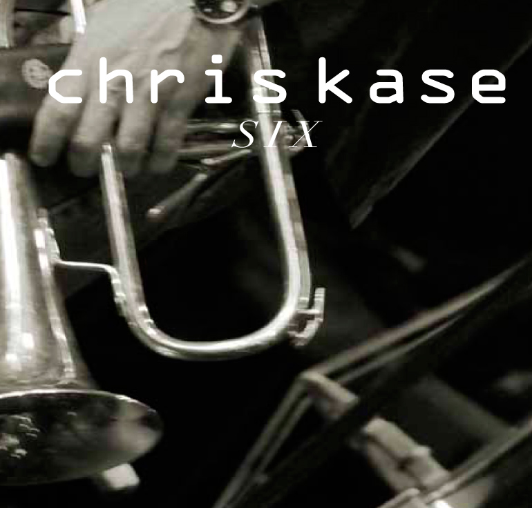 Chris Kase / <br> Six
