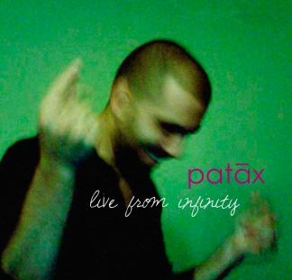 Patáx  / <br> Live from infinity