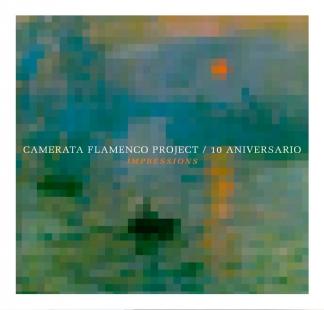 Camerata Flamenco Project / <br> 10 Aniversario