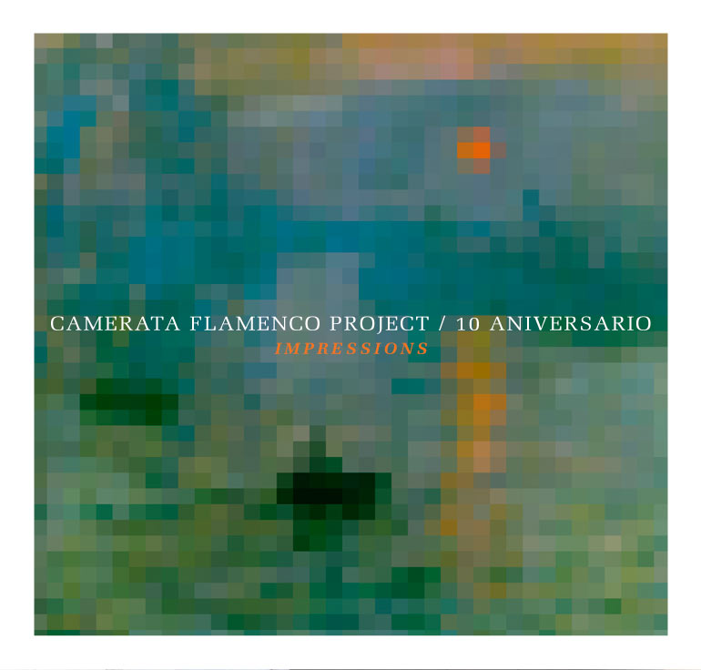 Camerata Flamenco Project / <br> 10 Aniversario