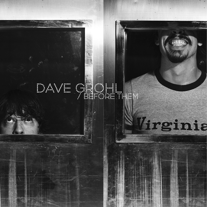 Dave Grohl  / <br> Before Them