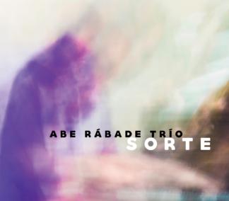 Abe Rábade Trio / <br> Sorte